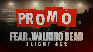 Fear The Walking Dead: Flight 462 || Promo (FanMade)