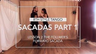 Sacadas Part 1 Lesson 2: The Follower's Forward Sacada