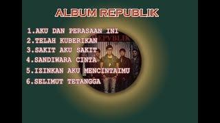 Lagu REPUBLIK full Album