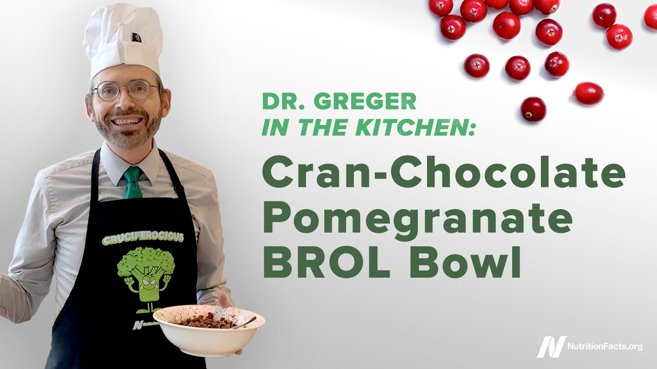 Dr. Greger in the Kitchen: Cran-Chocolate Pomegranate BROL Bowl