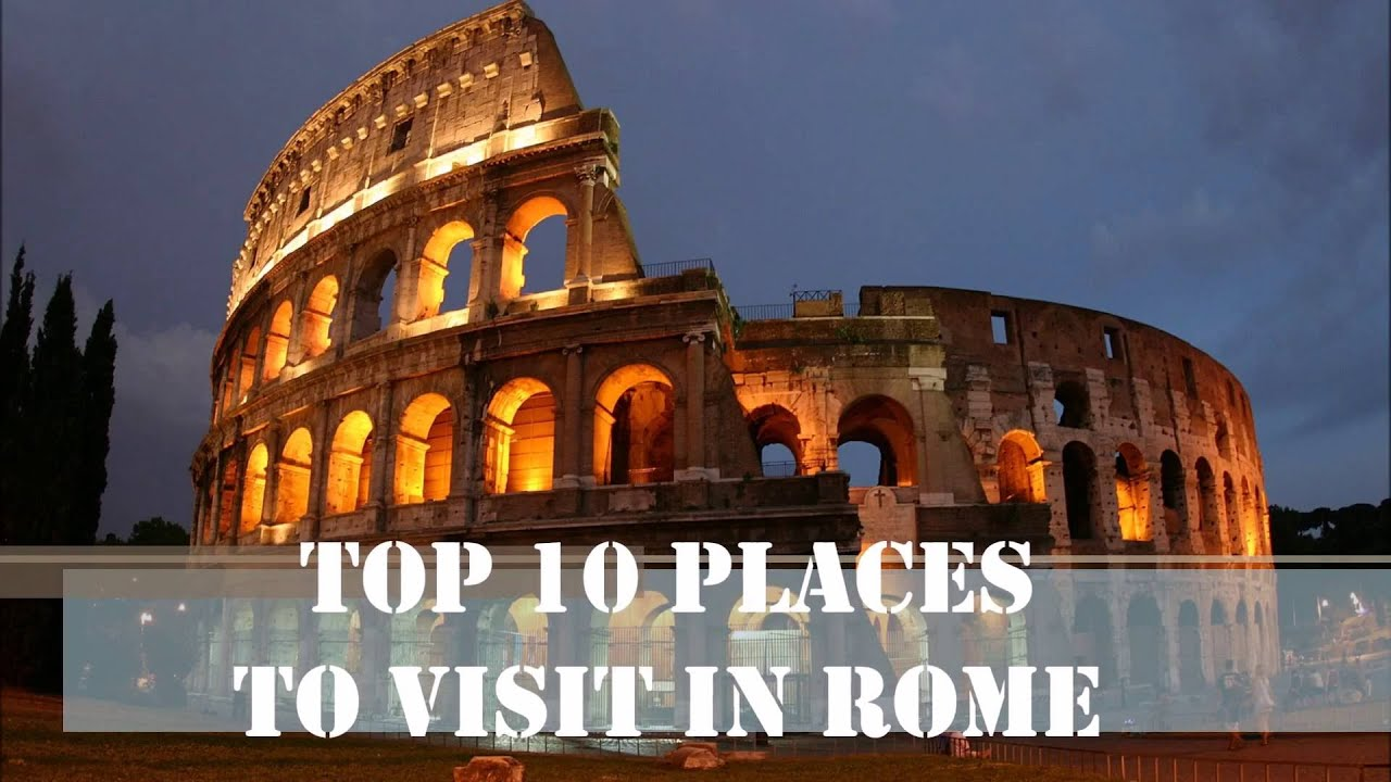 Top 10 places to visit in rome youtube for Top ten places to vacation