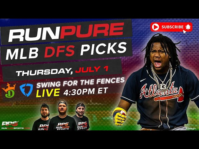 MLB DRAFTKINGS PICKS - THURSDAY JULY 1 - SWING FOR THE FENCES