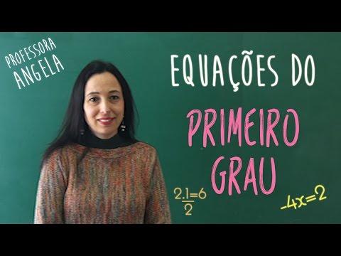 Equações do Primeiro Grau - Vivendo a Matemática com a Professora Angela