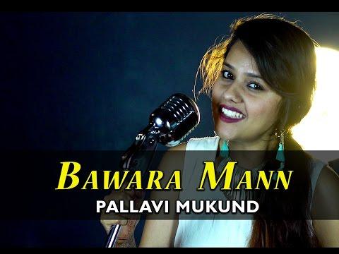 Bawara Mann | Jolly LL.B 2 | Pallavi Mukund Cover Song