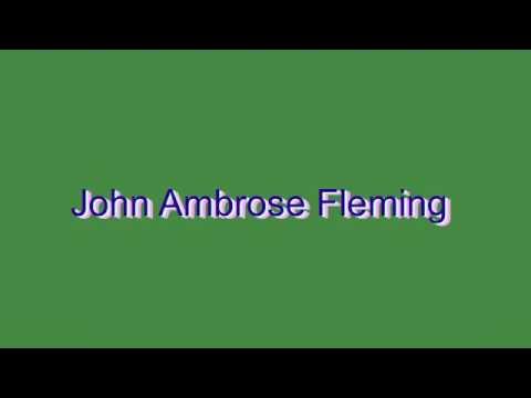 How to Pronounce John Ambrose Fleming