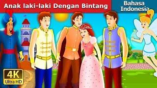 Anak laki-laki Dengan Bintang | Dongeng anak | Dongeng Bahasa Indonesia