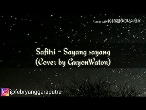 LIRIK GUYONWATON - SAYANG SAYANG (Dipopulerkan oleh Safitri)