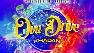 Khadan - OvaDrive [Dancehall 2021]