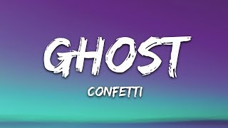 Confetti - Ghost (Lyrics)