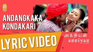 Anniyan | Andangkaka Kondakari - Lyrical Video | Vikram | Shankar | Harris Jayaraj | Ayngaran