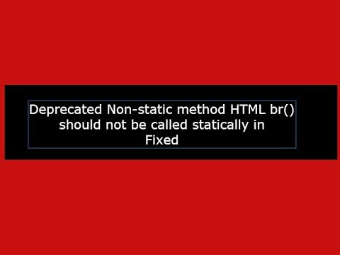 Deprecated Non Static Method HTML::xyz Should Not Be Called Statically: (Fixed)