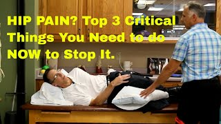 Hip Pain? Top 3 Critical Things You Need to Do NOW to Stop It. Video