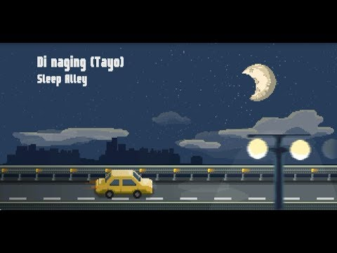 Di Naging (Tayo) - Sleep Alley [Official Lyric Video]