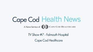 Cape Cod Health News #7 Falmouth Hospital