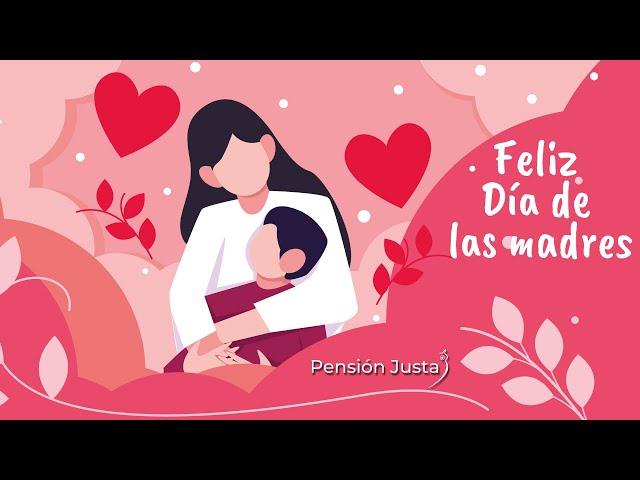 10 de mayo|Feliz Día de las madres | Pensión Justa