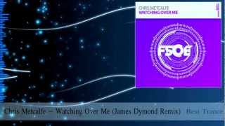 Chris Metcalfe - Watching Over Me (James Dymond Remix)