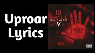 Lil Wayne - Uproar (Lyrics)