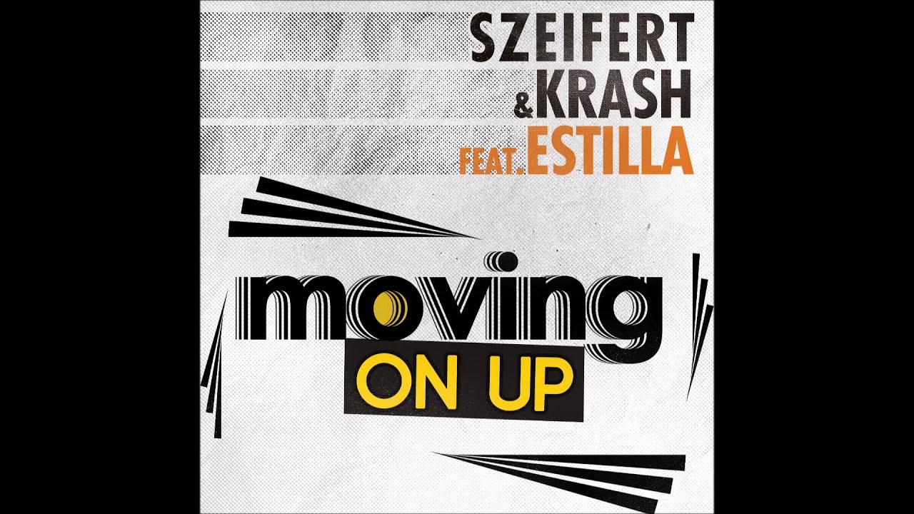 Download Szeifert & Krash feat Estilla - Moving on up / HungaroSound Official /