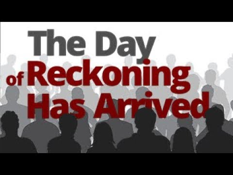 The Vortex — The Day of Reckoning Has Arrived