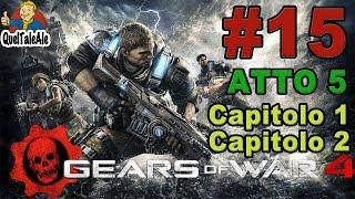 Gears of War 4 - Gameplay ITA - Walkthrough #15 - [Atto 5-Capitolo 1-2]