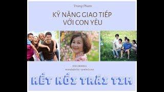 KẾT NỐI TRÁI TIM - Kỹ Năng Giao Tiếp với Con trẻ --- Tương Lai Cho Con