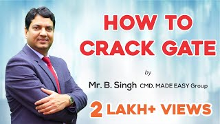 How To Crack Gate By Mr. B. Singh, Cmd, Made Easy Group