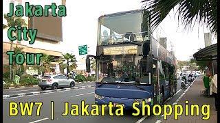 [TRIP] Jakarta City Tour Bus: BW7 | Jakarta Shopping