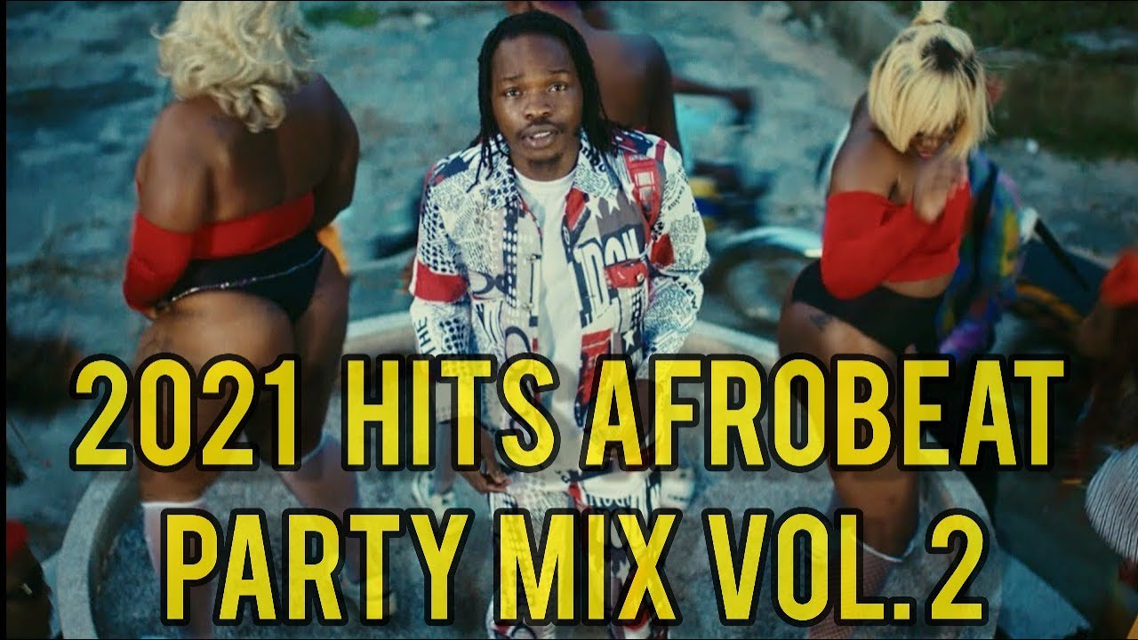 2021 HITS NAIJA AFROBEAT | NEW YEAR PARTY MIX VOL.2  | DEEJAY DONPERO FT NAIRA MARLEY | DAVIDO, REMA
