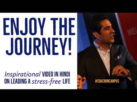 Enjoy The Journey | Hindi Inspirational Video on Leading a Stress Free Life | CC 10