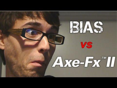 BIAS vs AXE FX 2