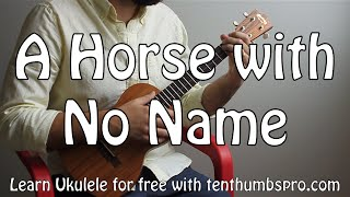 A Horse With No Name - America - Easy Song Two Chord Ukulele Tutorial