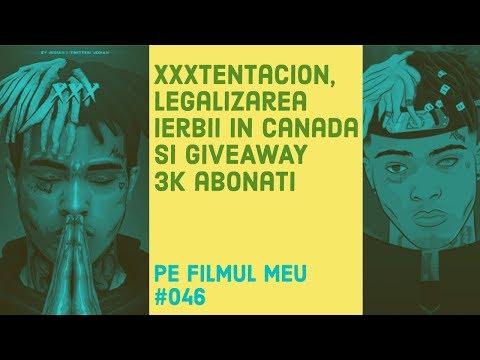 XXXTentacion, legalizarea ierbii în Canada și GIVEAWAY 3K abonați - HIGHCAST 046