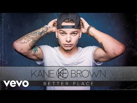 Kane Brown  Better Place Audio