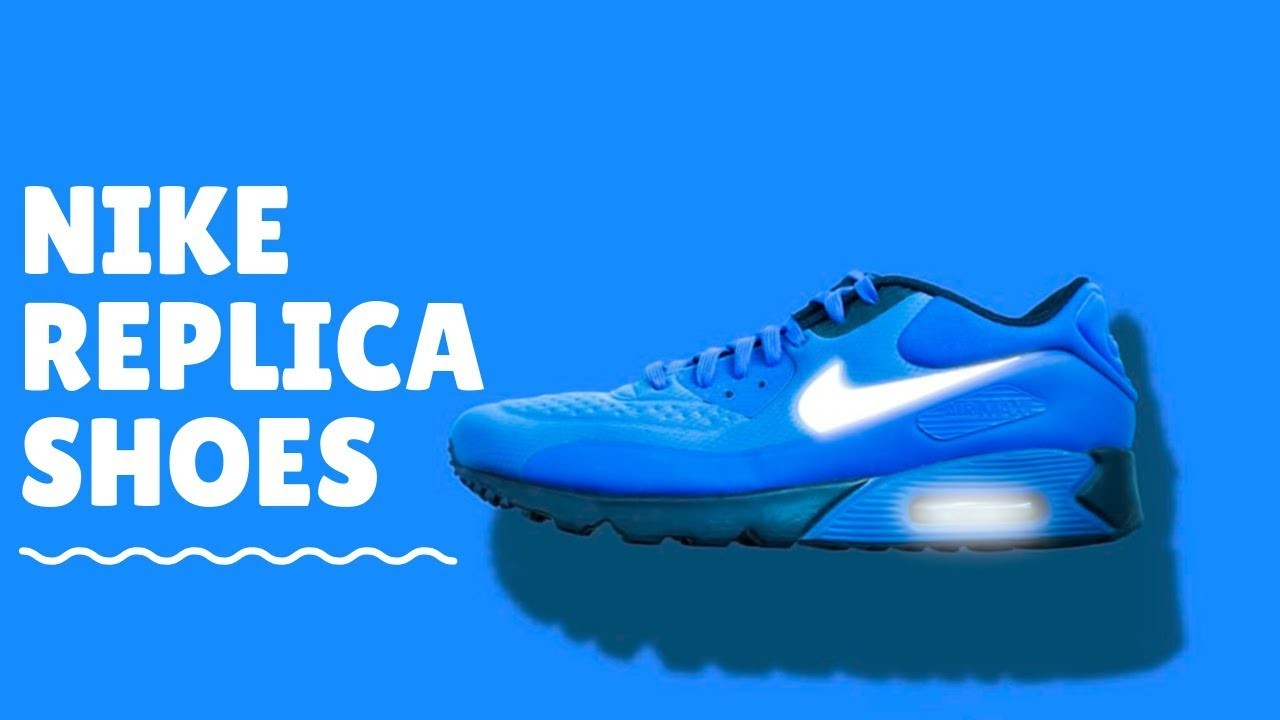 TOP 11 Nike Replica and Copy Shoes Sellers Online (Feb 2020