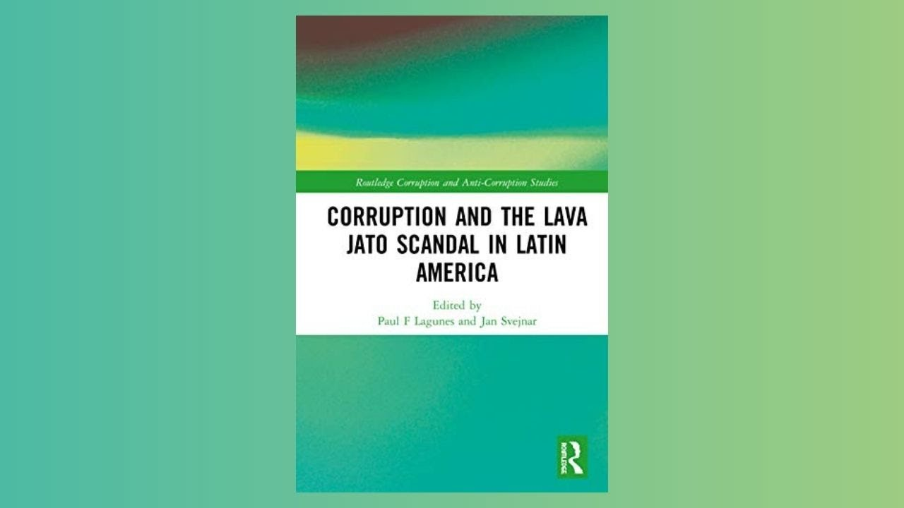 Book Talk (Part 1): Corruption and the Lava Jato Scandal in Latin America