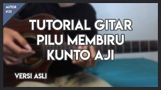 Tutorial Gitar (PILU MEMBIRU - KUNTO AJI) VERSI ASLI