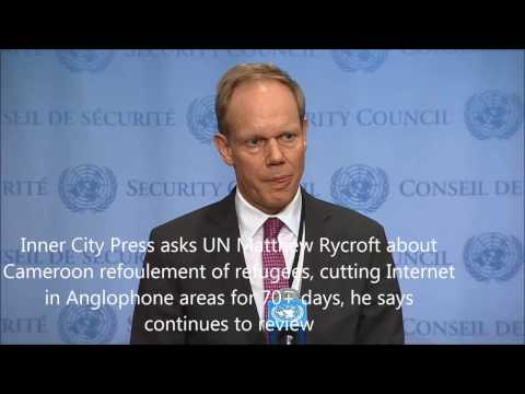 Inner City Press asks UK Rycroft about Cameroon cutting Internet in Anglophone areas for 70+ days