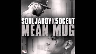 Soulja Boy Ft. 50 Cent - Mean Mug