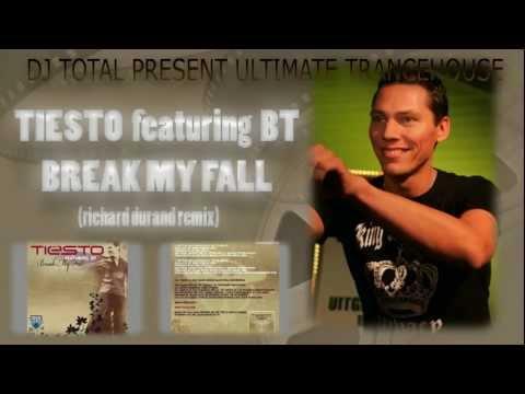 DJ TOTAL Present TIESTO featuring BT - BREAK MY FALL (richard durand remix)