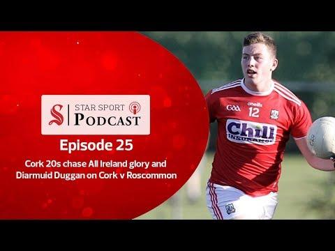 Star Sport Podcast | 22 | Diarmuid Duggan on Cork v Dublin and the