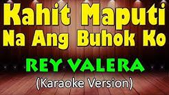 KAHIT MAPUTI NA ANG BUHOK KO - Rey Valera (HD Karaoke)