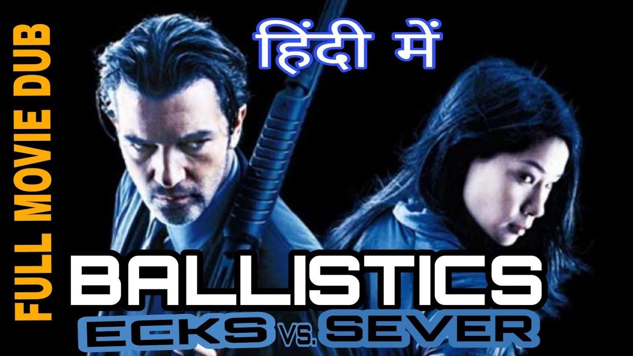 Download Ballistics ecks vs sever --Action Hollywood Movie Hindi Dubbed