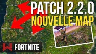 PATCH 2.2.0 : LA NOUVELLE CARTE DECHIRE ! Fortnite Battle Royale