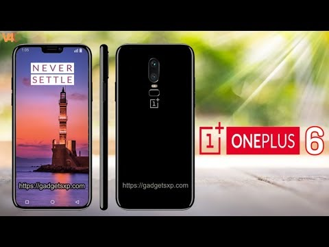 OnePlus 6 Official Look, Price, Release Date, Specifications, Camera, Features, Trailer, Launch