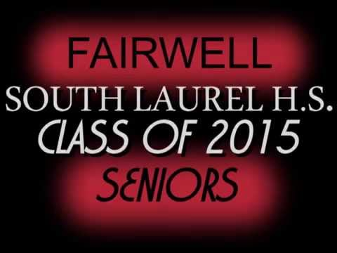 South Laurel High Class of 2015 Final Goodbye