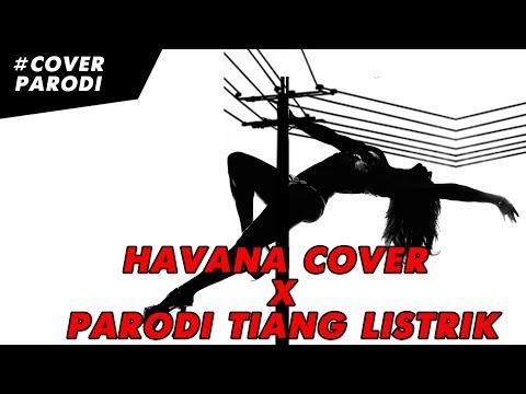 Camila Cabello - Havana ( PAPA OH PAPA ) PARODI RIP TIANG LISTRIK
