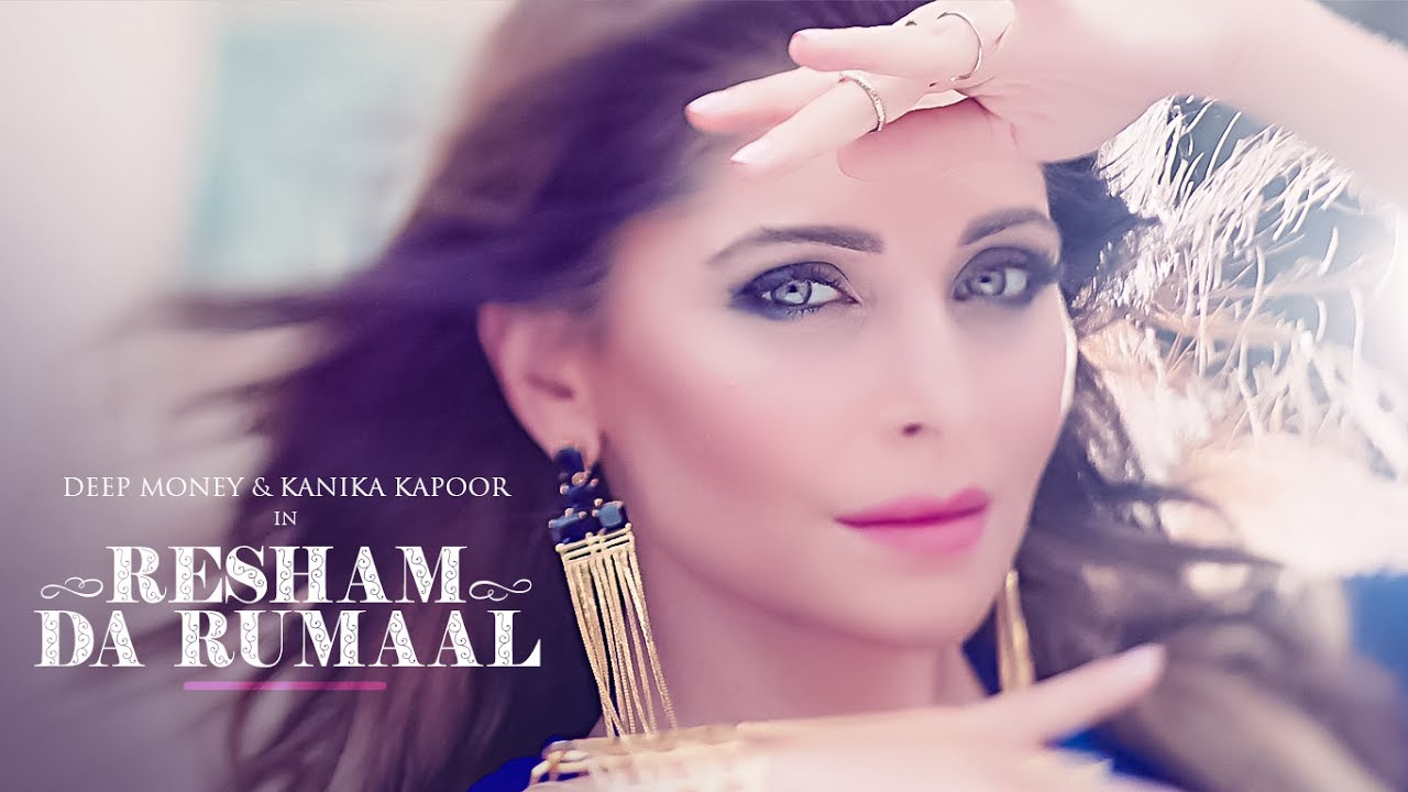 Kanika Kapoor Resham Da Rumaal (रेशम दा रुमाल) Video Song ...