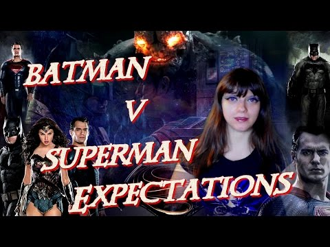 My Expectations for Batman V Superman Dawn Of Justice