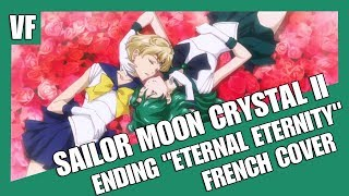 "[AMVF] Sailor Moon Crystal III Ending - ""Eternal Eternity"" (FRENCH COVER)"