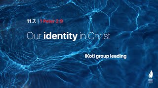 Our identity in Christ.  11/07/2021 Sunday Service
